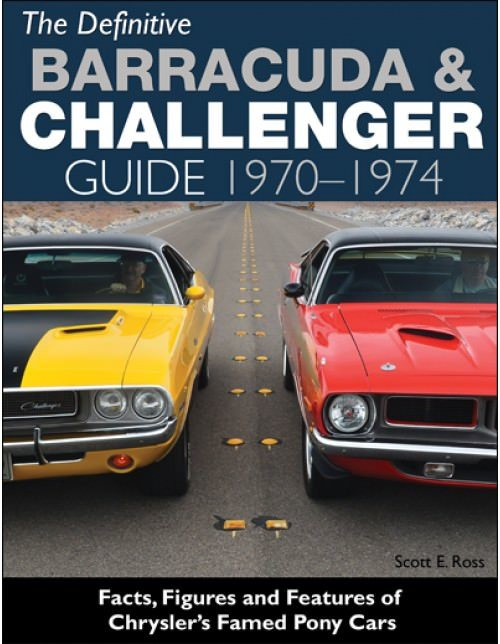 S-A Books CT558 Book, The Definitive Barracuda and Challenger Guide 1970-74, 192 Pages, Hard Cover, Each
