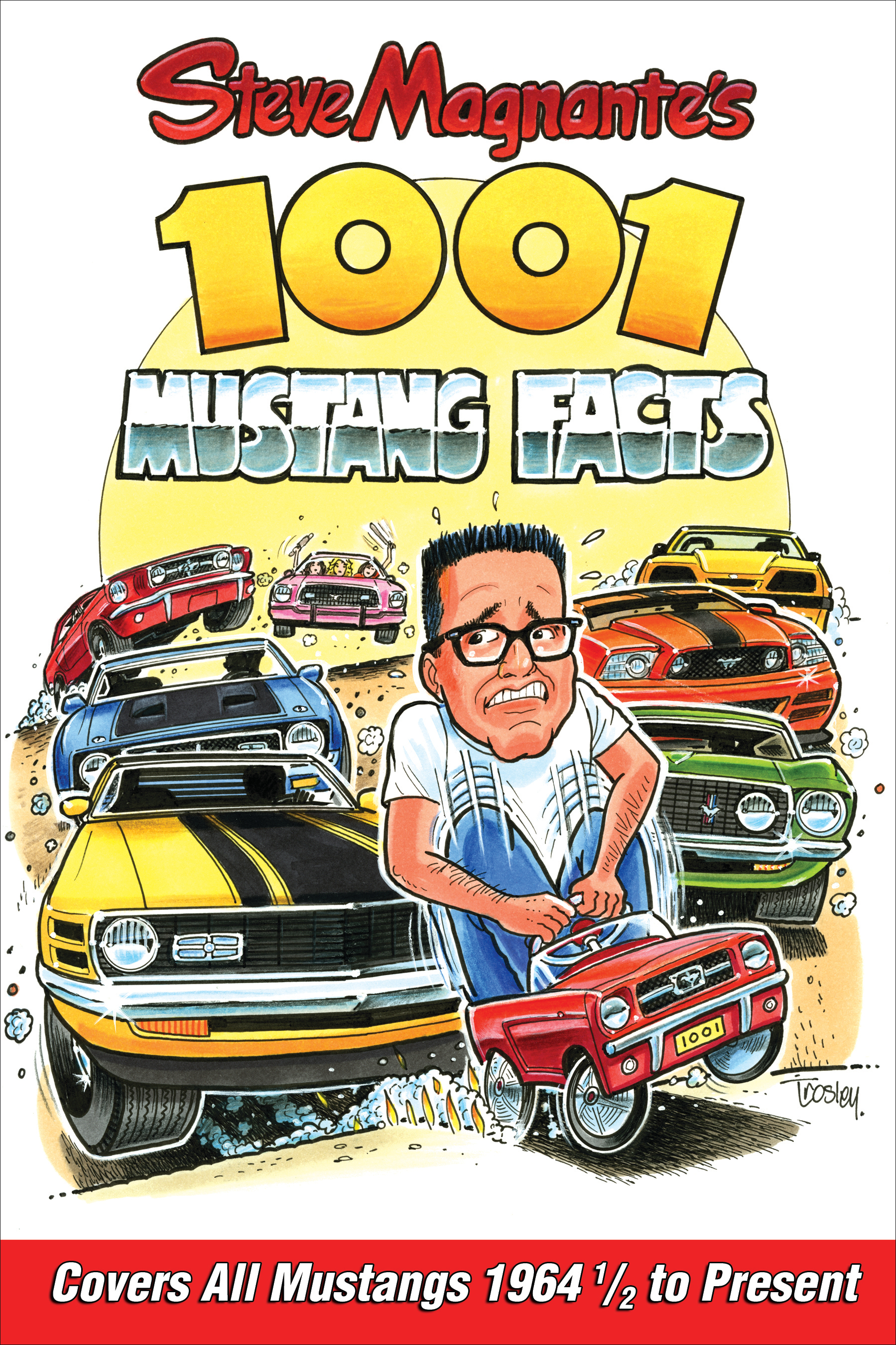 S-A Books CT563 Book, Steve Magnante's 1001 Mustang Facts, 336 Pages, Paperback, Each