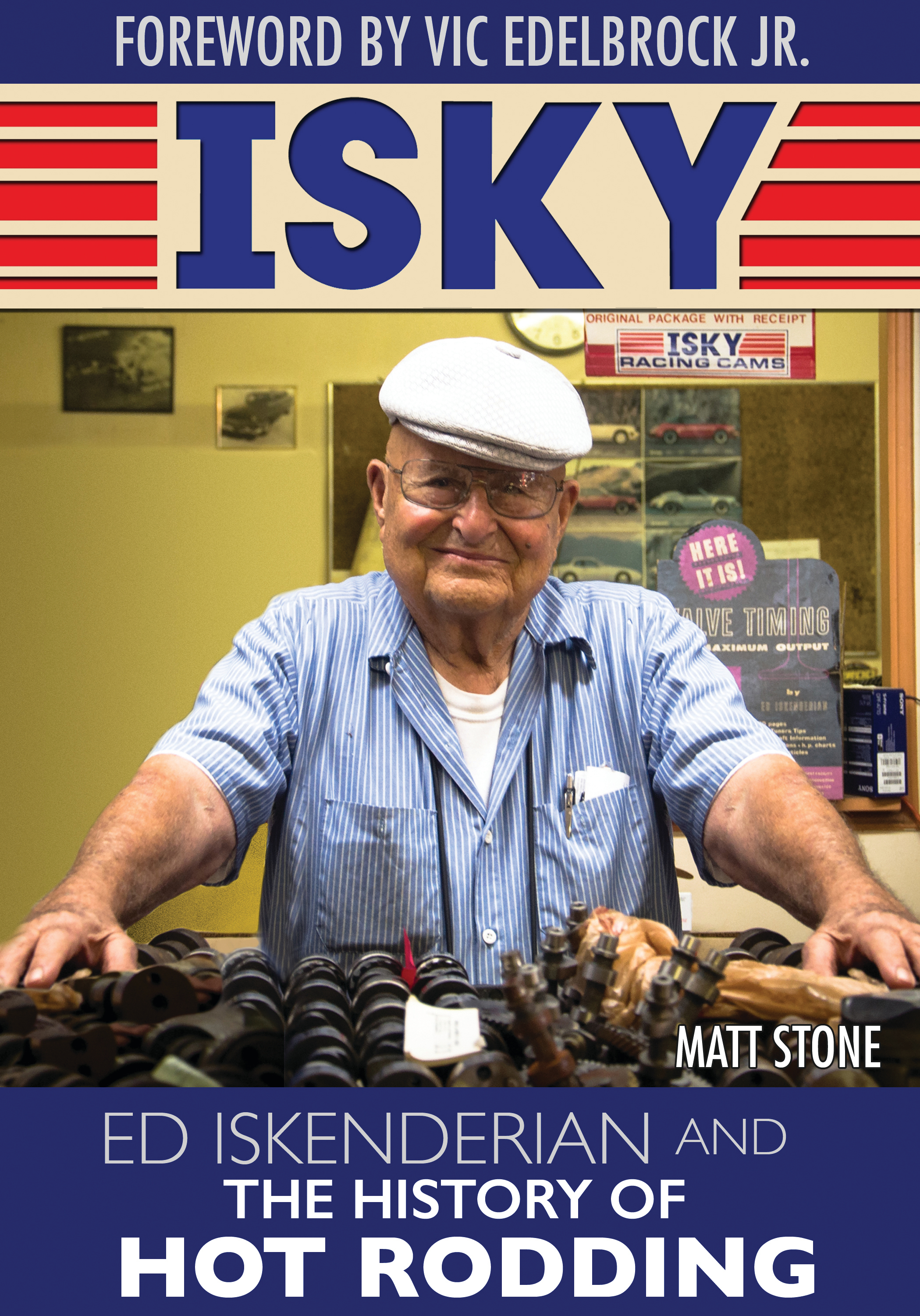 Isky - Ed Iskenderian History of Hot Rodding