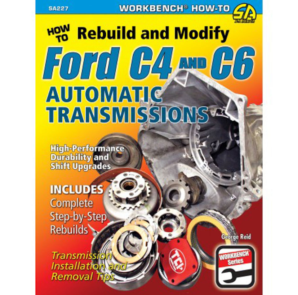 How to Rebuild & Modify Ford C4 & C6 Transmissio